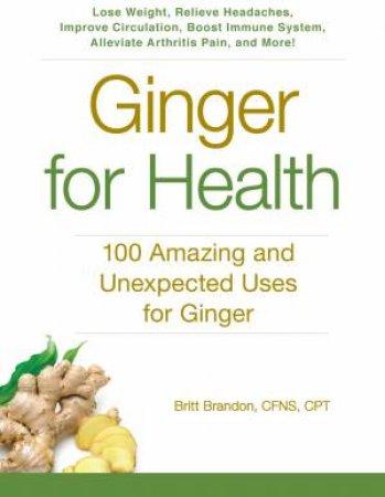 Ginger for Health by Britt Brandon