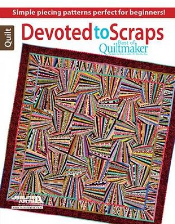 Devoted to Scraps by Paula Stoddard & Amy Rullkoetter