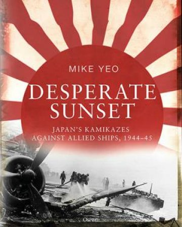 Desperate Sunset by Mike Yeo - 9781472829412 - QBD Books