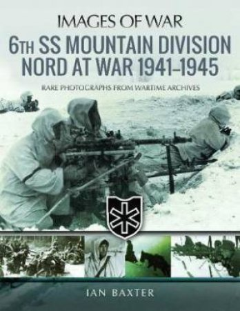 6th SS Mountain Division Nord at War, 1941-1945