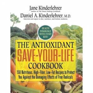 Antioxidant Save-your-life Cookbook by Jane Kinderlehrer & Daniel A. Kinderlehrer