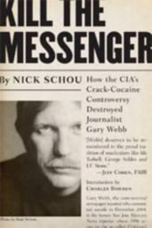 Kill the Messenger by Nick Schou & Charles Bowden