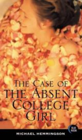 The Case of the Absent College Student by Michael Hemmingson