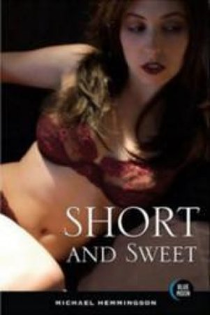 Short And Sweet by Michael Hemmingson