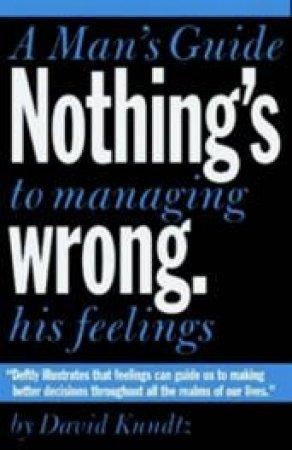 Nothing's Wrong by David Kundtz
