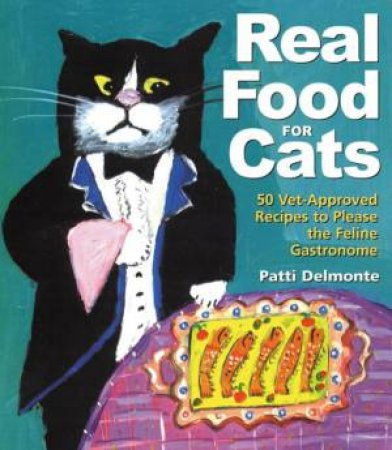 Real Food for Cats by Patti Delmonte
