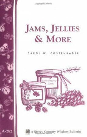 Jams, Jellies & More by Carol W. Costenbader