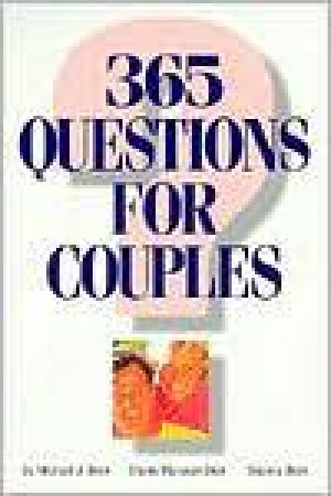 365 Questions for Couples by Michael J. Beck & Stanis Marusak Beck & Seanna Beck