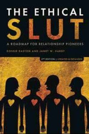 Ethical Slut by Dossie Easton & Janet W. Hardy