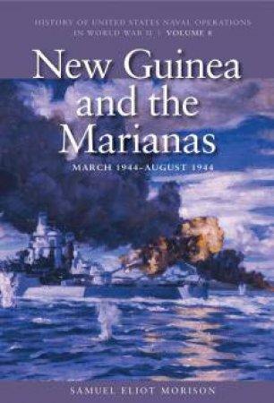 New Guinea and the Marianas by Samuel Eliot Morison & Barrett Tillman