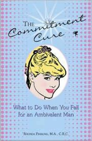 The Commitment Cure by Rhonda Findling