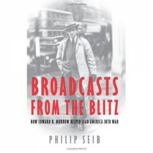 Broadcasts from the Blitz by Philip Seib