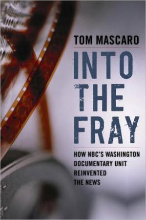 Into the Fray by Tom Mascaro & Drew Pearson