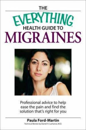 The Everything Health Guide to Migraines by Paula Ford-Martin