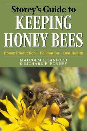 Storey's Guide to Keeping Honey Bees by Richard E. Bonney & Malcolm T. Sanford