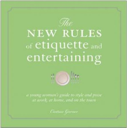 The New Rules of Etiquette by Curtise Garner