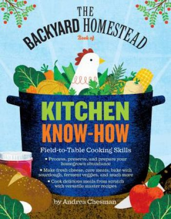 The Backyard Homestead Book of Kitchen Skills