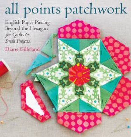 All Points Patchwork by Diane Gilleland