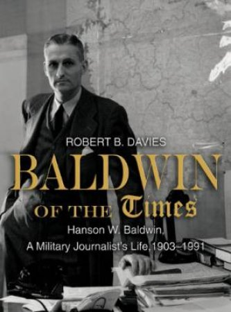 Baldwin of the Times by Robert B. Davies
