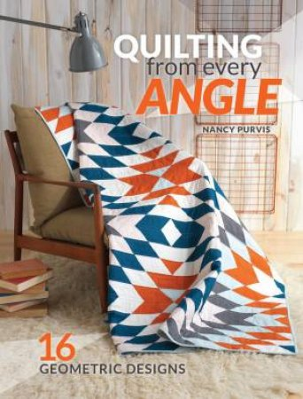 Quilting from Every Angle by Nancy Purvis
