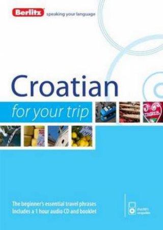 Berlitz Croatian for Your Trip