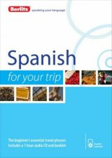 Berlitz Spanish for Your Trip by Berlitz Publishing/APA Publications