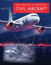 The World's Greatest Civil Aircraft by Paul E. Eden