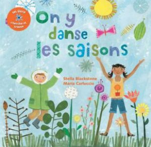 On Y Danse Les Saisons by Stella Blackstone & Maria Carluccio