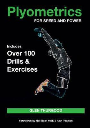 Plyometrics for Speed and Power by Glen Thurgood