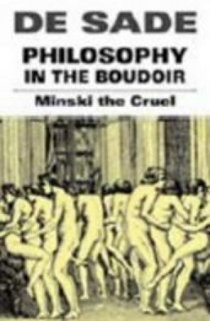 Philosophy In The Boudoir by Marquise de Sade