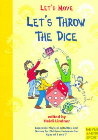 Let's Throw The Dice by Heidi Lindner