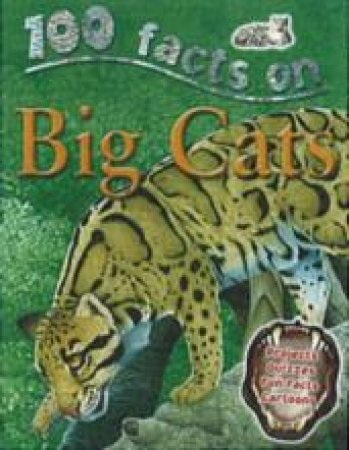 100 Facts - Big Cats