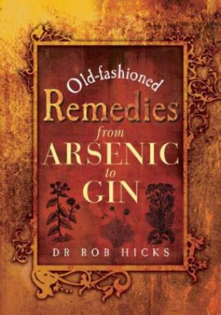 Old-Fashioned Remedies by Rob Hicks