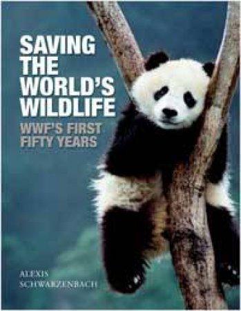 Saving the World's Wildlife by Alexis Schwarzenbach