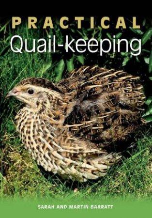 Practical Quail-Keeping by Sarah Barratt & Martin Barratt