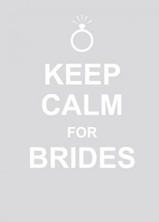 Keep Calm for Brides by Ltd Summersdale Publishers