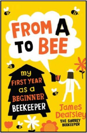 From a to Bee by James Dearsley