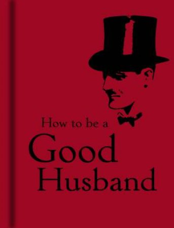 How to Be a Good Husband by Bodleian Library