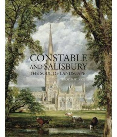 Constable and Salisbury by Timothy Wilcox