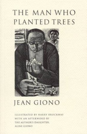 The Man Who Planted Trees by Jean Giono & Barbara Bray
