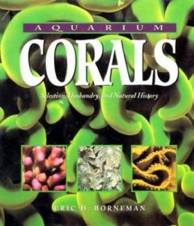 Aquarium Corals by Eric H. Borneman