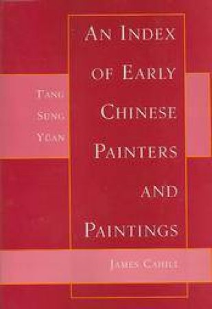 An Index Of Early Chinese Painters And Paintings