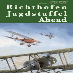 Richthofen Jagdstaffel Ahead by Mcmanus Peter