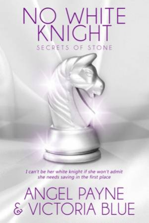 No White Knight by Angel Payne & Victoria Blue