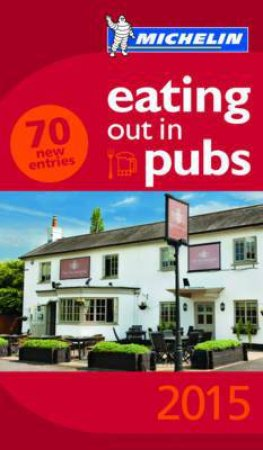 Michelin 2015 Eating Out in Pubs