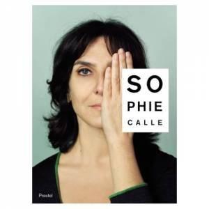 Sophie Calle by Christine Macel & Ive-Alan Bois & Yve-Alain Bois & Olivier Rolin