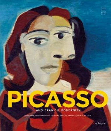 Picasso and Spanish Modernity by Eugenio Carmona