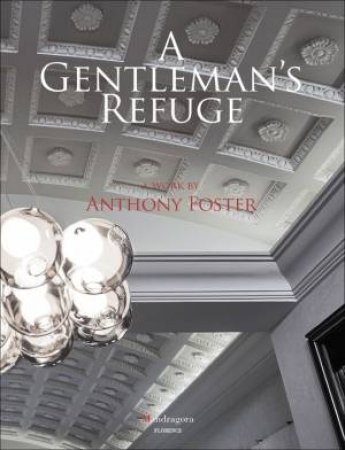 A Gentleman's Refuge by Anthony Foster