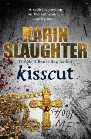 Kisscut by Karin Slaughter